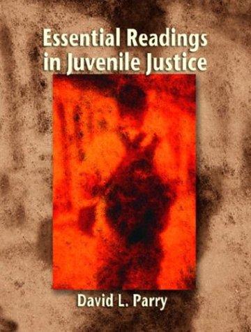 Essential Readings in Juvenile Justice