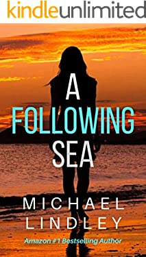 """A FOLLOWING SEA (The """"Hanna and Alex"""" Low Country Suspense Thriller Series. Book 2)"""