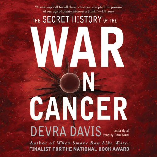 The Secret History of the War on Cancer audiobook cover art