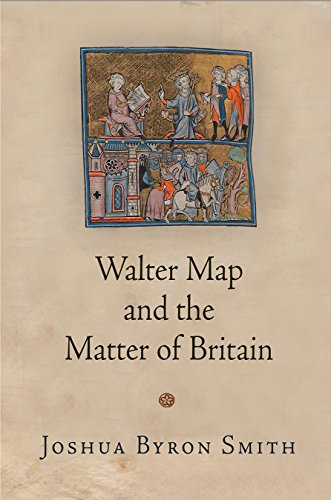 Walter Map and the Matter of Britain (The Middle Ages Series)