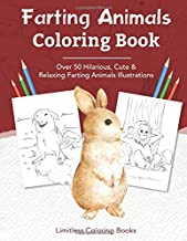 Farting Animals Coloring Book: Over 50 Farting Animals Illustrations for Fun & Relaxation.