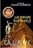 Douze élus de Zeus (Les) TAURUS, La génisse sacrée