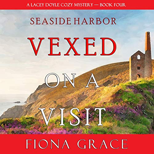 Vexed on a Visit Audiobook By Fiona Grace cover art