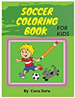 Soccer Coloring Book: For Kids