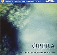 Opera-New Violin/Piano Works