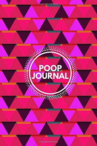 """Poop Journal: Daily Bowel Movement Tracker, Poo Log, Poop Journal, Bristol Type Chart, Health Status Tracker, Stool Log Journal, Gifts for Men, Women, ... x 9"""" with 110 Pages. (Stool Journal, Band 40)"""