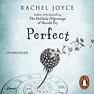 Perfect                   By:                                                                                                                                 Rachel Joyce                               Narrated by:                                                                                                                                 Paul Rhys                      Length: 11 hrs and 20 mins     115 ratings     Overall 4.0