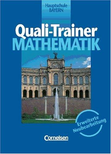 Lernstufen Mathematik - Bayern: 9. Jahrgangsstufe - Quali-Trainer: Schülerheft zum Quali (Bisherige Ausgabe). Mit Prüfungsaufgaben und Lösungen