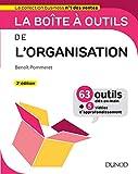 La boîte à outils de l'Organisation - 2e éd. - 63 outils & méthodes - 63 outils & méthodes - Avec 5 vidéos d'approfondissement