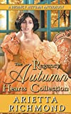 The Regency Autumn Hearts Collection: A Regency Autumn Anthology (Regency Seasons Collections)