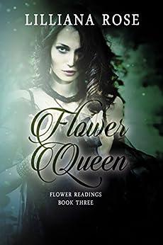 Flower Queen (Flower Readings Book 3) by [Lilliana Rose]