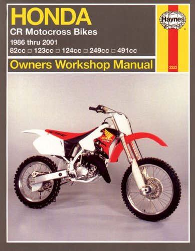 Haynes Honda Cr Motocross Bikes Owners Workshop Manual: 1986-2001: 82cc, 123cc, 124cc, 249cc, 491cc