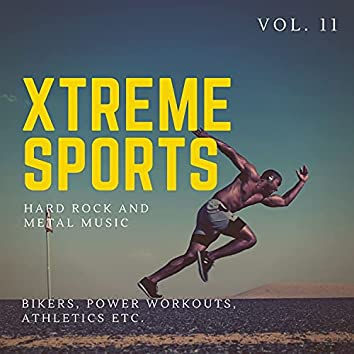 Xtreme Sports - Hard Rock And Metal Music For Bikers, Power Workouts, Athletics Etc. Vol. 11