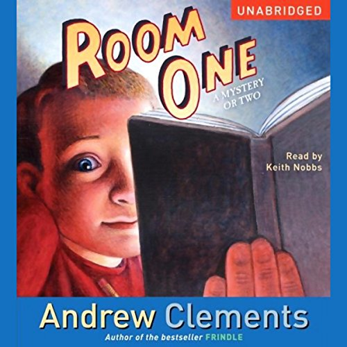 Room One     A Mystery or Two              By:                                                                                                                                 Andrew Clements                               Narrated by:                                                                                                                                 Keith Nobbs                      Length: 2 hrs and 53 mins     Not rated yet     Overall 0.0