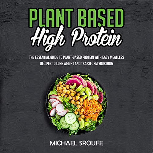 essential high protein plant based diet meals
