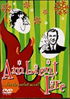 Ambient Fire [DVD]