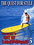 Wingnut's Art of Longboarding 3 - The Quest for Style