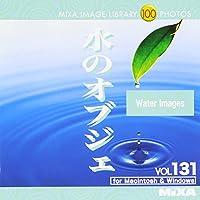 MIXA IMAGE LIBRARY Vol.131 水のオブジェ