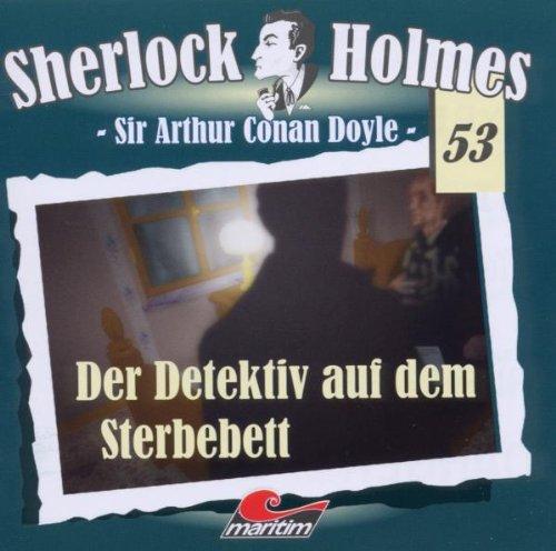 Sherlock Holmes 53 - Der Detektiv auf dem Sterbebett
