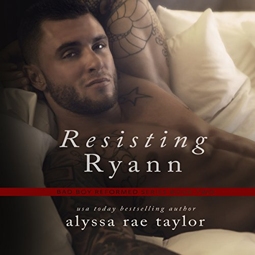 Resisting Ryann     Bad Boy Reformed, Book 2              By:                                                                                                                                 Alyssa Rae Taylor                               Narrated by:                                                                                                                                 Tim Campbell                      Length: 5 hrs and 20 mins     12 ratings     Overall 4.5