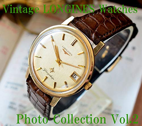 LONGINES Vintage Antique Watches Photo Collection Vol.2 (English Edition)