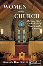 Women in the Church : A Biblical Study on the Role of Women in the Church