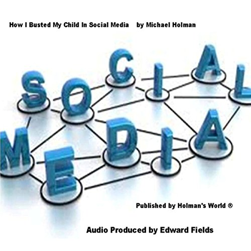 How I Busted My Child in Social Media audiobook cover art