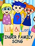 Clip: Finger Family Song - Lilli & Lars