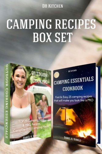 2 in 1 Outdoor Kitchen Recipes that will make you cook like a PRO Box Set: Camping Essentials Cookbook + Outdoor Cooking Essentials (DH Kitchen)