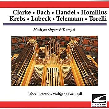 Clarke - Bach - Handel - Homilius - Krebs - Lubeck - Telemann - Torelli: Music for Organ & Trumpet