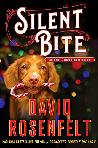 Silent Bite: An Andy Carpenter Mystery (An Andy Carpenter Novel Book 22) by [David Rosenfelt]