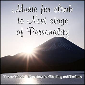 Music for the Climb to the Next Stage of Personality