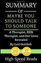 Summary of Maybe You Should Talk to Someone: A Therapist, HER Therapist, and Our Lives Revealed