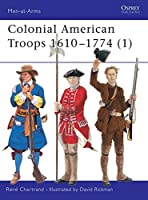 Colonial American Troops 1610-1774 (1) (Men-at-Arms)