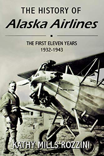 THE HISTORY OF ALASKA AIRLINES: The first eleven years 1932-1943