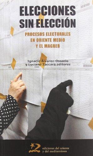 Elecciones sin elección: procesos electorales en Oriente Medio y el Magreb (Encuentros)