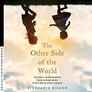 The Other Side of the World                   By:                                                                                                                                 Stephanie Bishop                               Narrated by:                                                                                                                                 Penelope Rawlins                      Length: 8 hrs and 21 mins     20 ratings     Overall 3.5