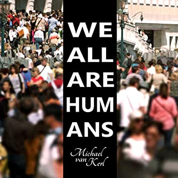 We All Are Humans