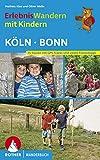 Erlebniswandern mit Kindern Köln - Bonn: Mit vielen spannenden Freizeittipps. 35 Wanderungen und zahlreiche Ausflüge. Mit GPS-Daten: 35 Touren mit ... spannenden Freizeittipps (Rother Wanderbuch)