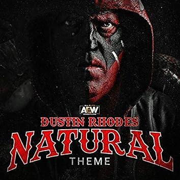 Natural (Dustin Rhodes A.E.W. Theme)
