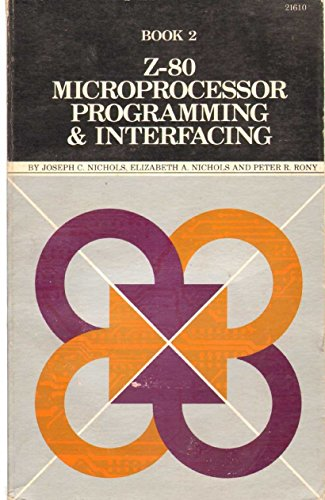 Compare Textbook Prices for Z-80 Microprocessor: Programming and Interfacing Book 2 1st Edition ISBN 9780672216107 by Joseph C. Nichols,Elizabeth A. Nichols,Peter R. Rony