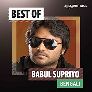 Best of Babul Supriyo (Bengali)