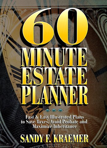 60 Minute Estate Planner: Fast and Easy Illustrated Plans to Save Taxes, Avoid Probate and Maximize