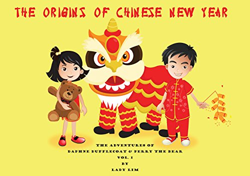 The Origins of Chinese New Year (The Adventures of Daphne Dufflecoat and Perry the Bear Book 1) (English Edition)