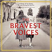 The Bravest Voices: A Memoir of Two Sisters Heroism During the Nazi Era