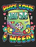 Peace Love & Weed: A Wide Ruled Composition Gift Notebook For Men And Women, Who Love Marijuana