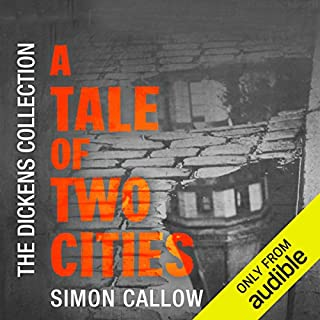 A Tale of Two Cities     The Dickens Collection: An Audible Exclusive Series              By:                                                                                                                                 Charles Dickens,                                                                                        Simon Callow - introduction                               Narrated by:                                                                                                                                 Simon Callow                      Length: 15 hrs     13 ratings     Overall 4.6