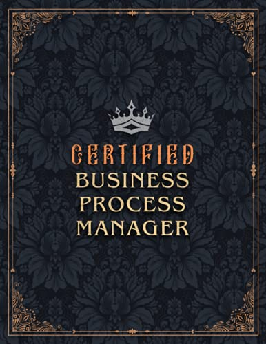 Business Process Manager Lined Notebook - Certified Business Process Manager Job Title Working Cover Daily Journal: Small Business, Budget Tracker, ... Over 100 Pages, Goals, 21.59 x 27.94 cm, Gym