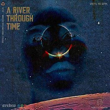A River Through Time