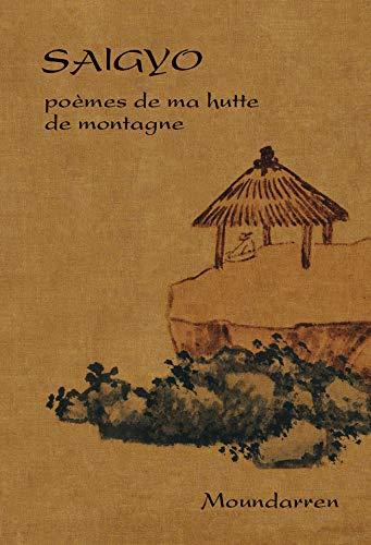 Saigyo - poèmes de ma hutte de montagne: Edition bilingue français-japonais